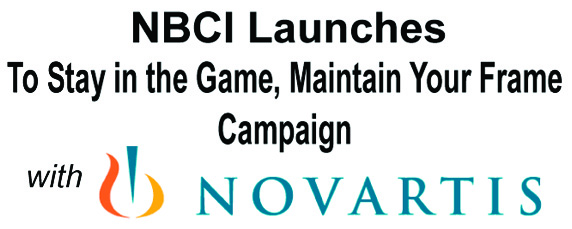 "NBCI launches ""To Stay in the Game, Maintain Your Frame"" campaign with Novartis"