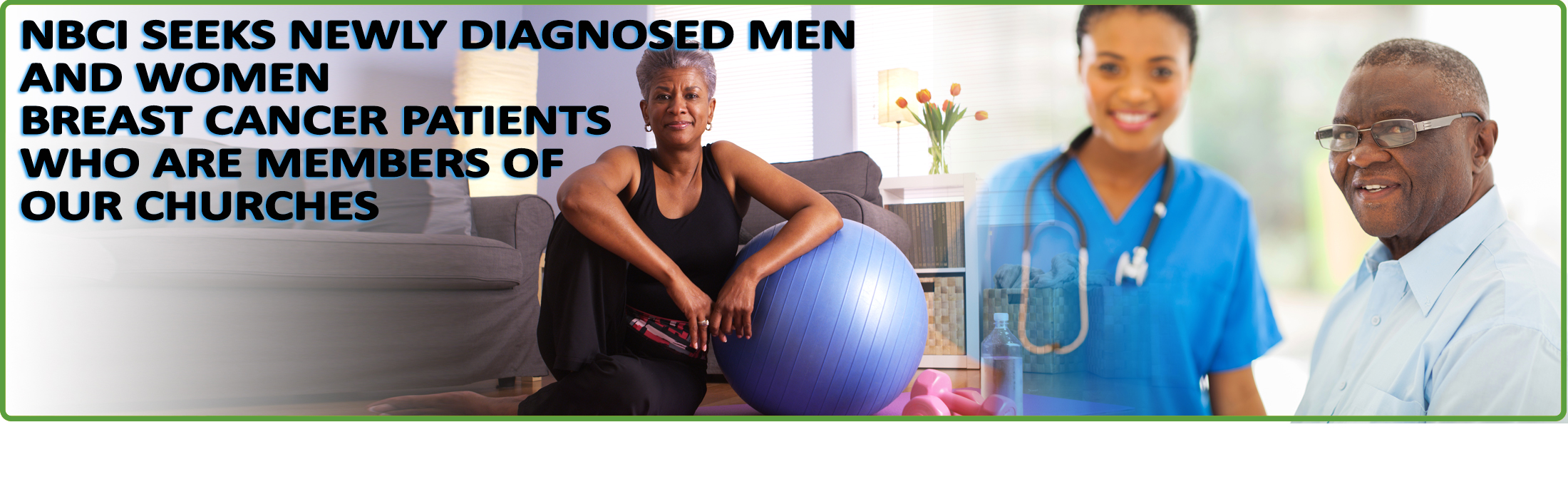 NBCI Seeks Newly Diagnosed Men and Women Breast Cancer Patients Who Are Members of Our Churches