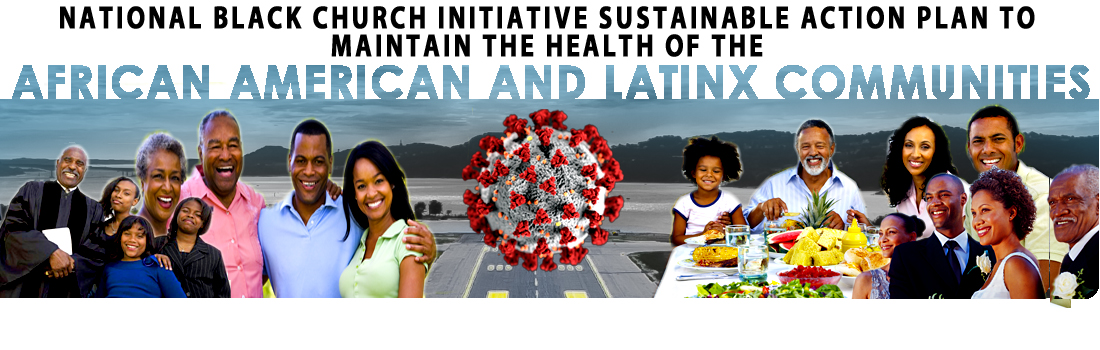 National Black Church Initiative Sustainable Action Plan to Maintain the Health of the African American and Latinx Communities