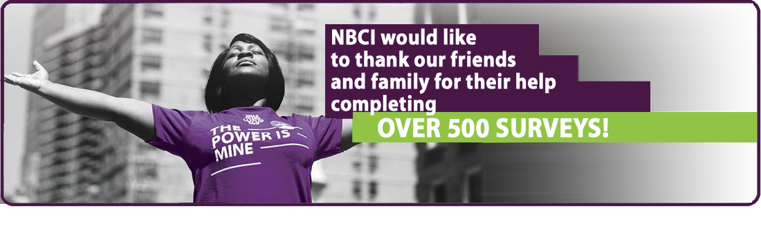 NBCI wants to thank its' friends and family for the successful completion of 500 surveys!